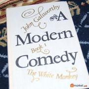 John Galsworthy. The Modern Comedy.